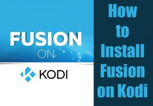 Fusion Kodi Installer | How to Install Fusion on Kodi