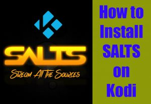 SALTS Kodi Addon | How to Install SALTS on Kodi