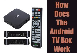 How Does The Android TV Box Work
